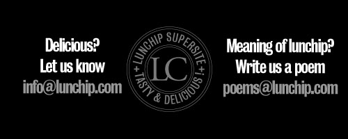 Write us a poem about what you think lunchip.com means. poems@lunchip.com